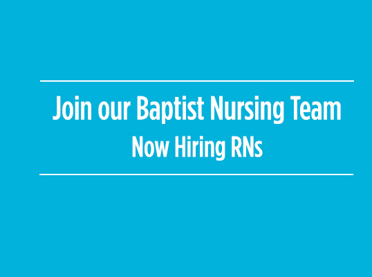 Join our Baptist Nursing Team - Now Hiring RNs at Baptist Resorative Care
